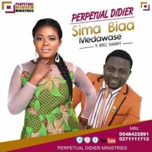 Perpetual Didier – Sima Biaa Medawase ft Bro Sammy (Prod by Chajay)