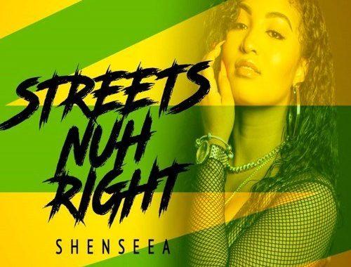 Shenseea – Streets Nuh Right